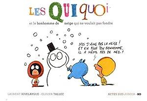 """Afficher """"Les Quiquoi Les Quiquoi et le bonhomme de neige qui ne voulait pas fondre"""""""