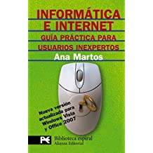 Informatica e internet / Computers and Internet: Guia practica para usuarios inexpertos/ Practical Guide for Inexperienced Users