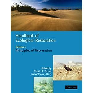 Handbook of Ecological Restoration: Volume 1, Principles of Restoration: Principles of Restoration v. 1