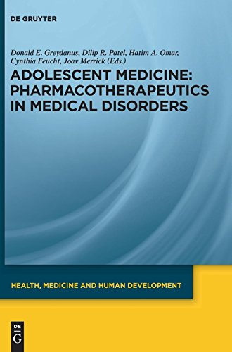 Adolescent Medicine: Pharmacotherapeutics in Medical Disorders (Health, Medicine and Human Development)