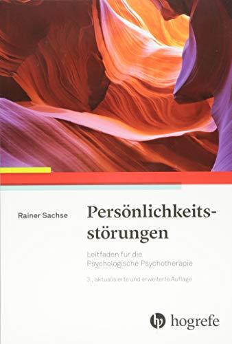 Persönlichkeitsstörungen: Leitfaden für die Psychologische Psychotherapie