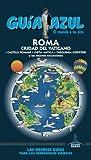 ROMA Y CIUDAD DEL VATICANO (GUÍA AZUL)