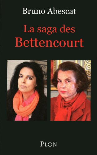 La saga des Bettencourt - L'Oral une fortune franaise