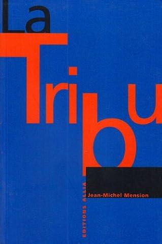 La tribu : entretiens avec Gérard Berréby et Francesco Milo Di Villagrazia