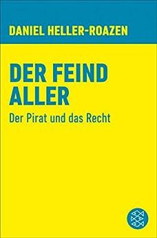 Der Feind aller: Der Pirat und das Recht (Fischer Wissenschaft (HC))
