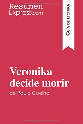 Veronika decide morir de Paulo Coelho: Resumen Y Análisis Completo