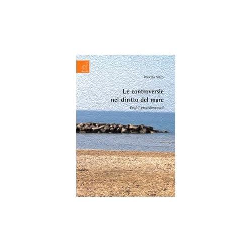 Le Controversie Nel Diritto Del Mare. Profili Procedimentali