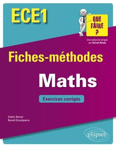 Mathématiques ECE1 - Fiches-méthodes et exercices corrigés par Cédric Barret