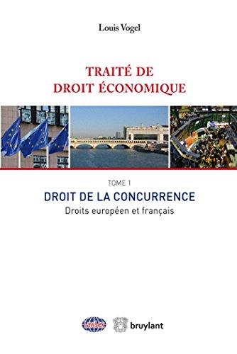 Traité de droit économique: Tome 1 : Droit de la concurrence