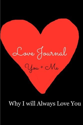 Love Journal(You + Me): (Why I Will Always Love You) by Julie Smith (2015-01-28)