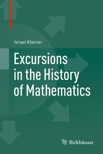 Excursions in the History of Mathematics (Operator Theory, Advances and Applications)