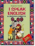 I speak english : la pronuncia corretta