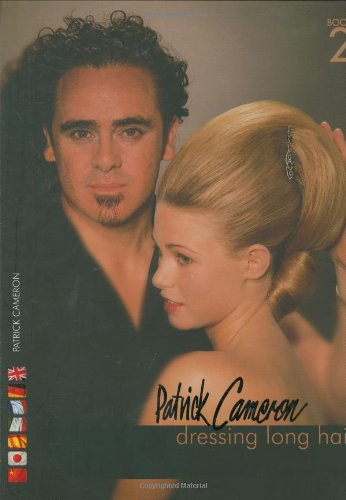 Patrick Cameron: Dressing Long Hair Book 2: Bk. 2 (Hairdressing and Beauty Industry Authority)