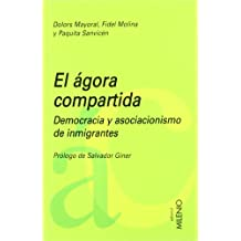 El ágora compartida: Democracia y asociacionismo de inmigrantes (Educación. Serie Estudios)
