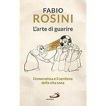 L'arte di guarire: L'emorroissa e il sentiero della vita sana (Italian Edition)