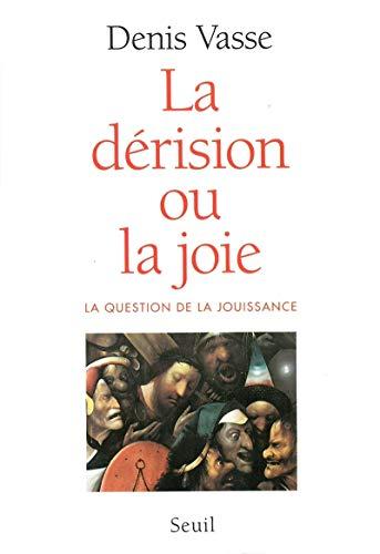 La dérision ou la joie. La question de la jouissance par Denis Vasse