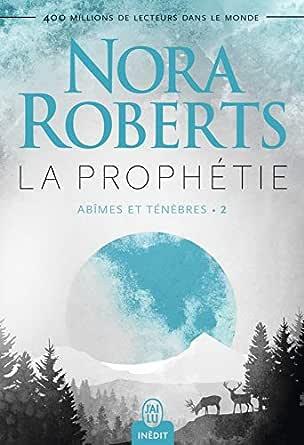 Abîmes et ténèbres (Tome 2) - La prophétie eBook: Roberts, Nora ...