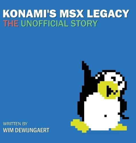 Konami's MSX Legacy: the unofficial story por Wim Dewijngaert
