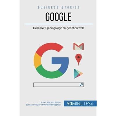 Google: De la startup de garage au géant du web