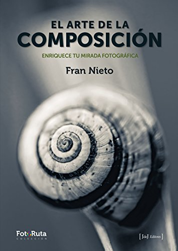 El arte de la composición (FotoRuta) por Francisco Rodríguez Nieto