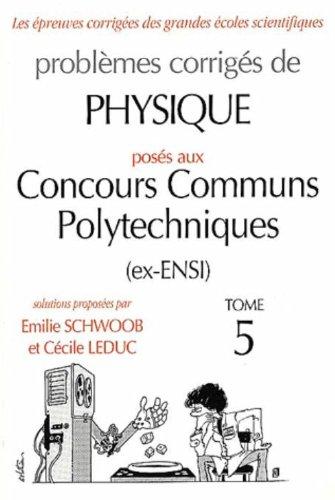 Physique Concours communs polytechniques (ex-ENSI) 1997-2001, tome 5