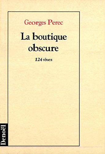La Boutique obscure : 124 rêves par Georges Perec