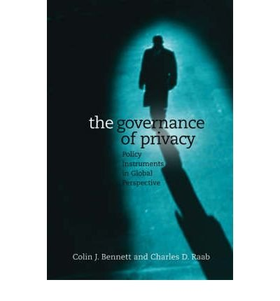 [(The Governance of Privacy: Policy Instruments in Global Perspective )] [Author: Colin J. Bennett] [Jun-2006]