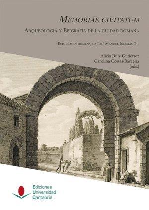 Memoriae civitatum: arqueología y epigrafía de la ciudad romana (Heri) por Aa.Vv.