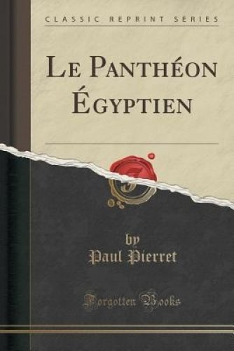 Le Panth'on Gyptien (Classic Reprint)