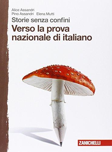 Storie senza confini. Verso la prova nazionale di italiano. Per la Scuola media
