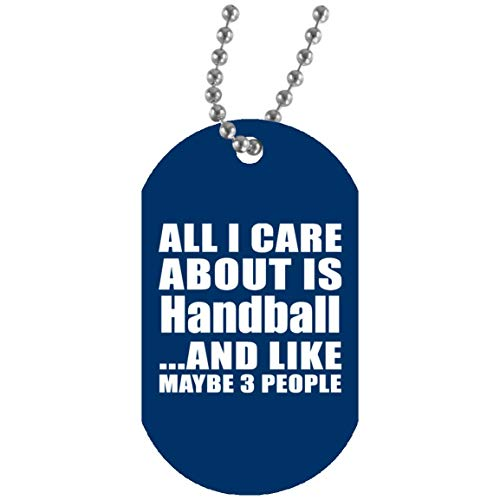 Designsify All I Care About is Handball and Like Maybe 3 People - Military Dog Tag Royal/One Size, Militär Hundemarke Silberkette ID-Anhänger Kette, Geschenk für Geburtstag, Weihnachten