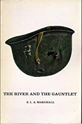 The River and the Gauntlet: Defeat of the Eighth Army By the Chinese Communist Forces November, 1950 in the Battle of the Chongchon River, Korea