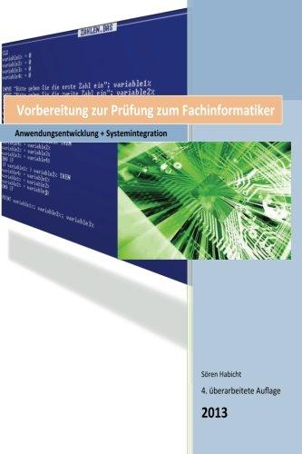 Fachinformatiker Vorbereitung zur Abschlusspruefung 2012/2013: Anwendungsentwicklung und Systemintegration