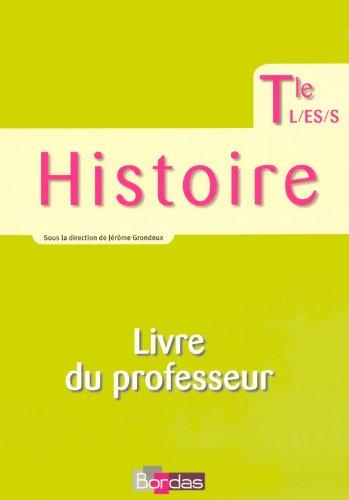 Grondeux Histoire Tle L/ES/S • Livre du professeur