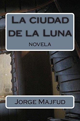 La ciudad de la Luna: novela