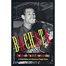 [(Bachata: A Social History of a Dominican Popular Music)] [Author: Deborah Pacini Hernandez] published on (June, 1995)