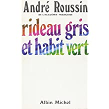 Rideau Gris Et Habit Vert (Critiques, Analyses, Biographies Et Histoire Litteraire)