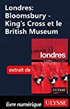 Londres : Bloomsbury - King's Cross et le British Museum (French Edition)
