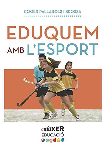 Eduquem Amb L'Esport (Créixer) por Roger Pallarols Brossa