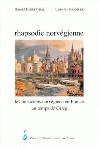 Rhapsodie norvégienne. Les musiciens norvégiens en France au temps de Grieg