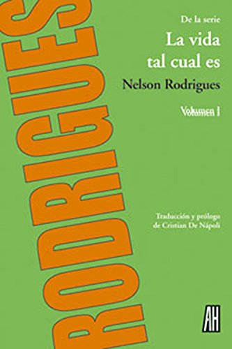 La vida tal cual es/Life as it is: 1 por Nelson Rodrigues