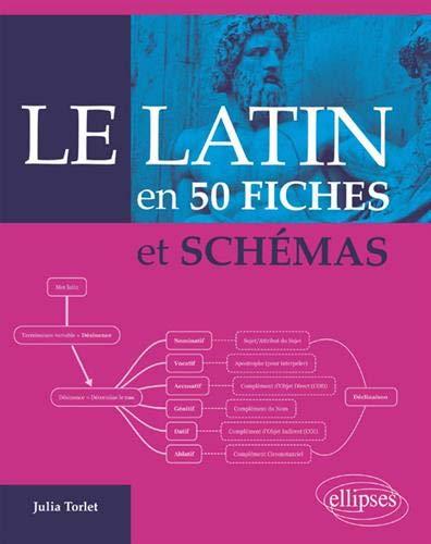 Le latin en 50 fiches et schémas par Julia Torlet