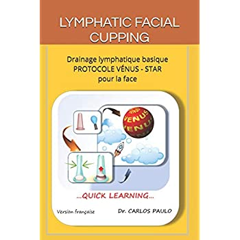LYMPHATIC FACIAL CUPPING: Drainage lymphatique basique de la face PROTOCOLE VÉNUS-STAR