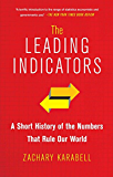 The Leading Indicators: A Short History of the Numbers That Rule Our World (English Edition)
