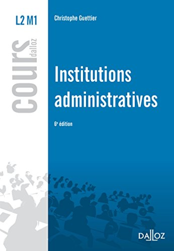 Institutions administratives - 6e éd. par Christophe Guettier