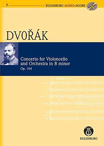 Konzert h-Moll: op. 104. B 191. Violoncello und Orchester. Studienpartitur + CD.: For Cello and Orchestra (Eulenburg Audio+Score, Band 7)