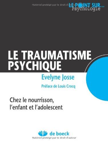 Le traumatisme psychique chez le nourrisson, l'enfant et l'adolescent