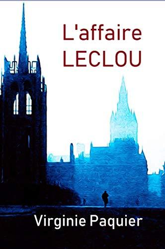 L'affaire LECLOU: (les débuts du lieutenant Leclou) par  Paquier
