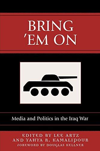Bring 'Em On: Media and Politics in the Iraq War (Communication, Media and Politics) by Kellner Kellner (2004-11-26) par Kellner Kellner