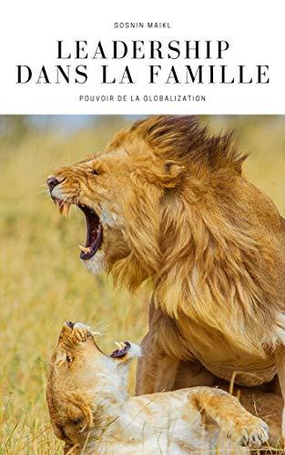 Couverture du livre LEADERSHIP dans la famille: pouvoir de la GLOBALIZATION